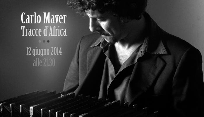 Carlo Maver – Tracce d'Africa
