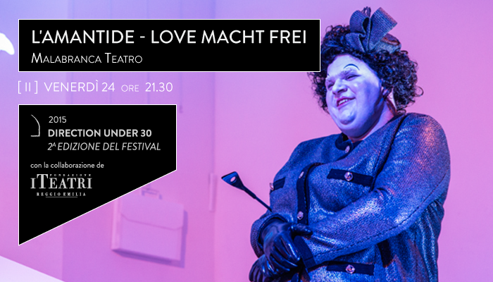 L&#8217;AMANTIDE &#8211; LOVE MACHT FREI</br>Malabranca Teatro &#8211; Direction Under 30