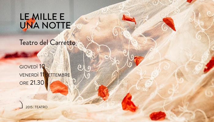 LE MILLE E UNA NOTTE</br>Teatro del Carretto
