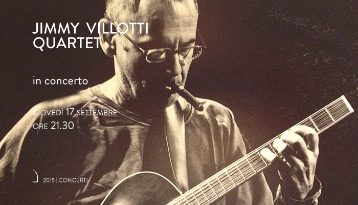 JIMMY VILLOTTI QUARTET</br>In concerto