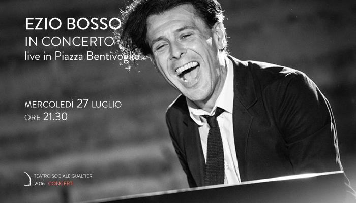 EZIO BOSSO</br>Live in Piazza Bentivoglio