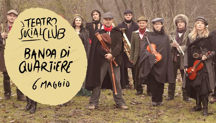 BANDA DI QUARTIERE</br>Teatro Social Club