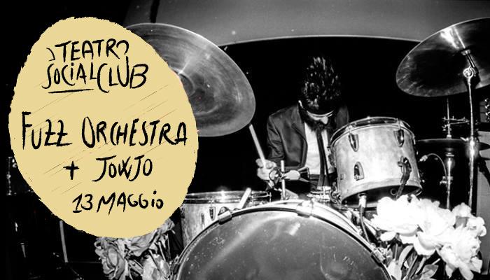 FUZZ ORCHESTRA + JOWJO</br>Teatro Social Club
