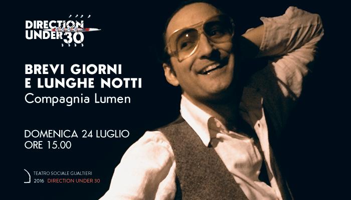 BREVI GIORNI E LUNGHE NOTTI</br>Compagnia Lumen &#8211; Direction Under 30